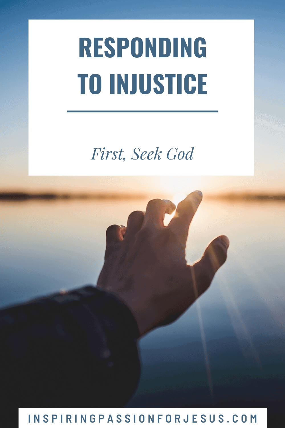 Responding to Injustice - First, Seek God