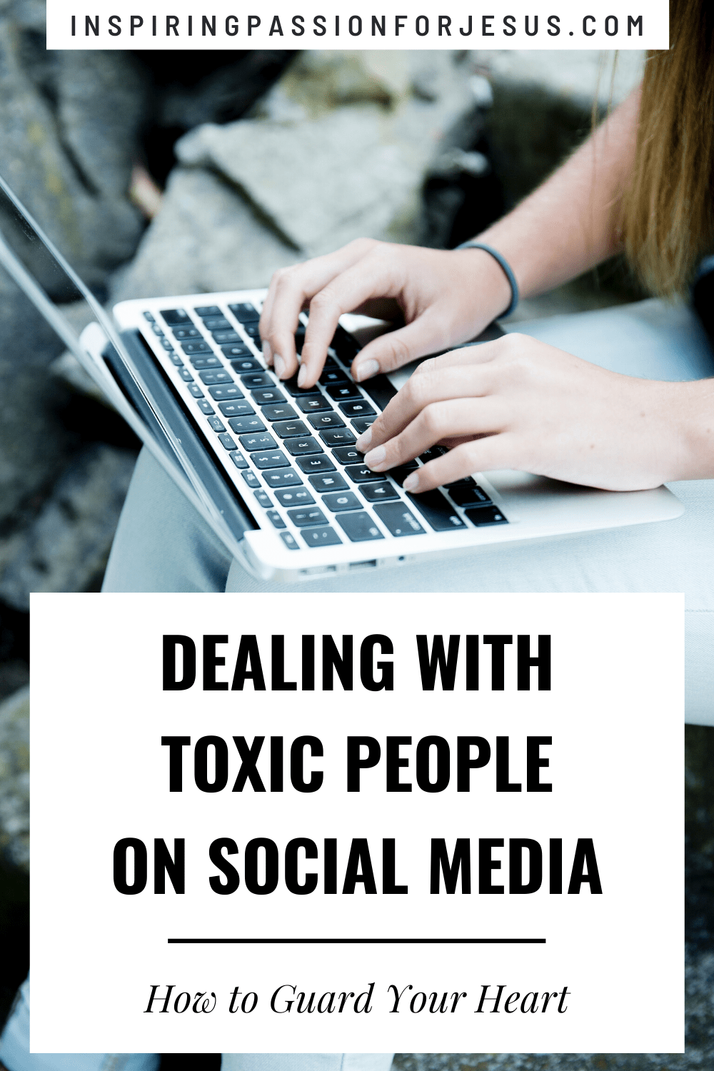 Dealing with Toxic People on Social Media - How to Guard Your Heart
