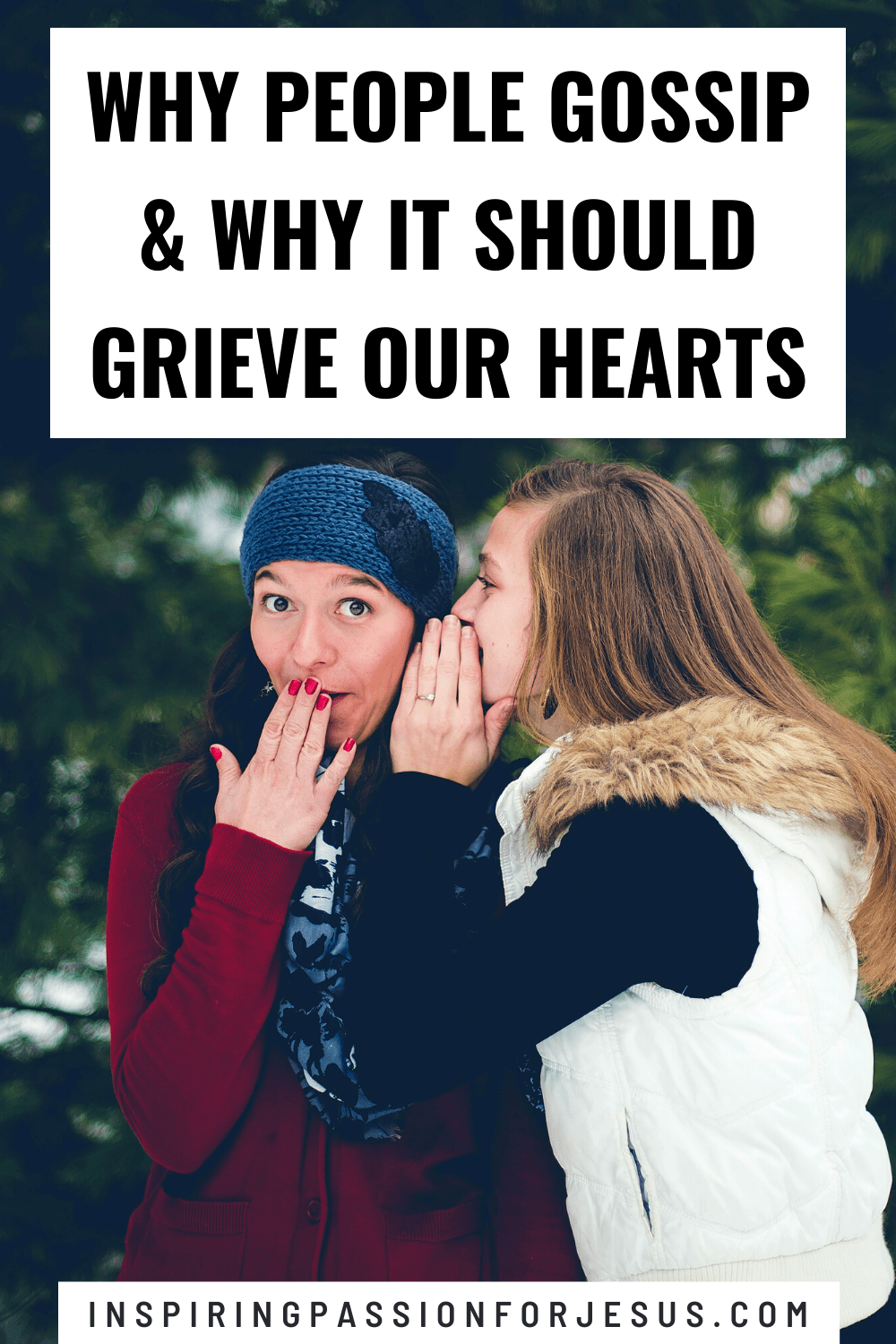 Why People Gossip & Why It Should Grieve Our Hearts