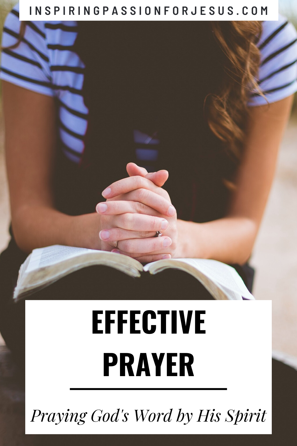 Effective Prayer: Praying God's Word by His Spirit