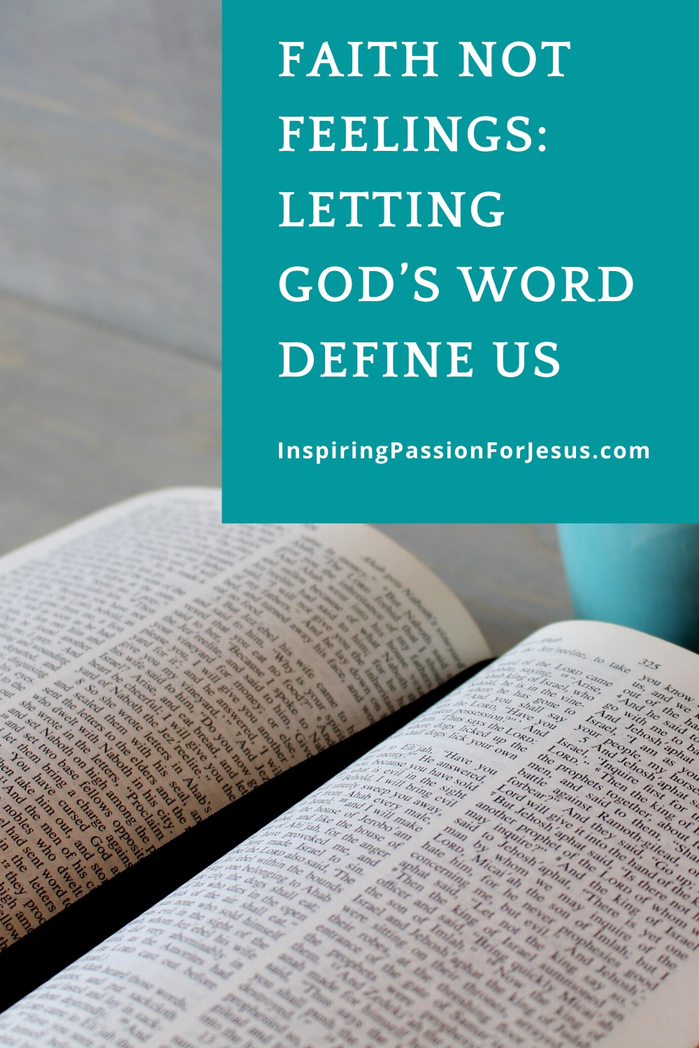 Faith Not Feelings: Letting God's Word Define Us