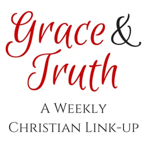 Grace and Truth Weekly Christian Linkup