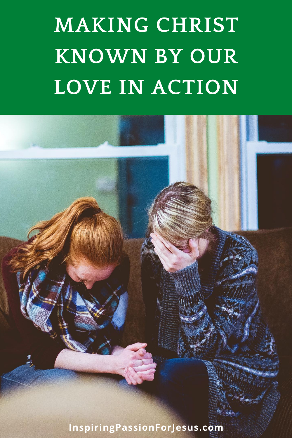 Making Christ Known by Our Love in Action