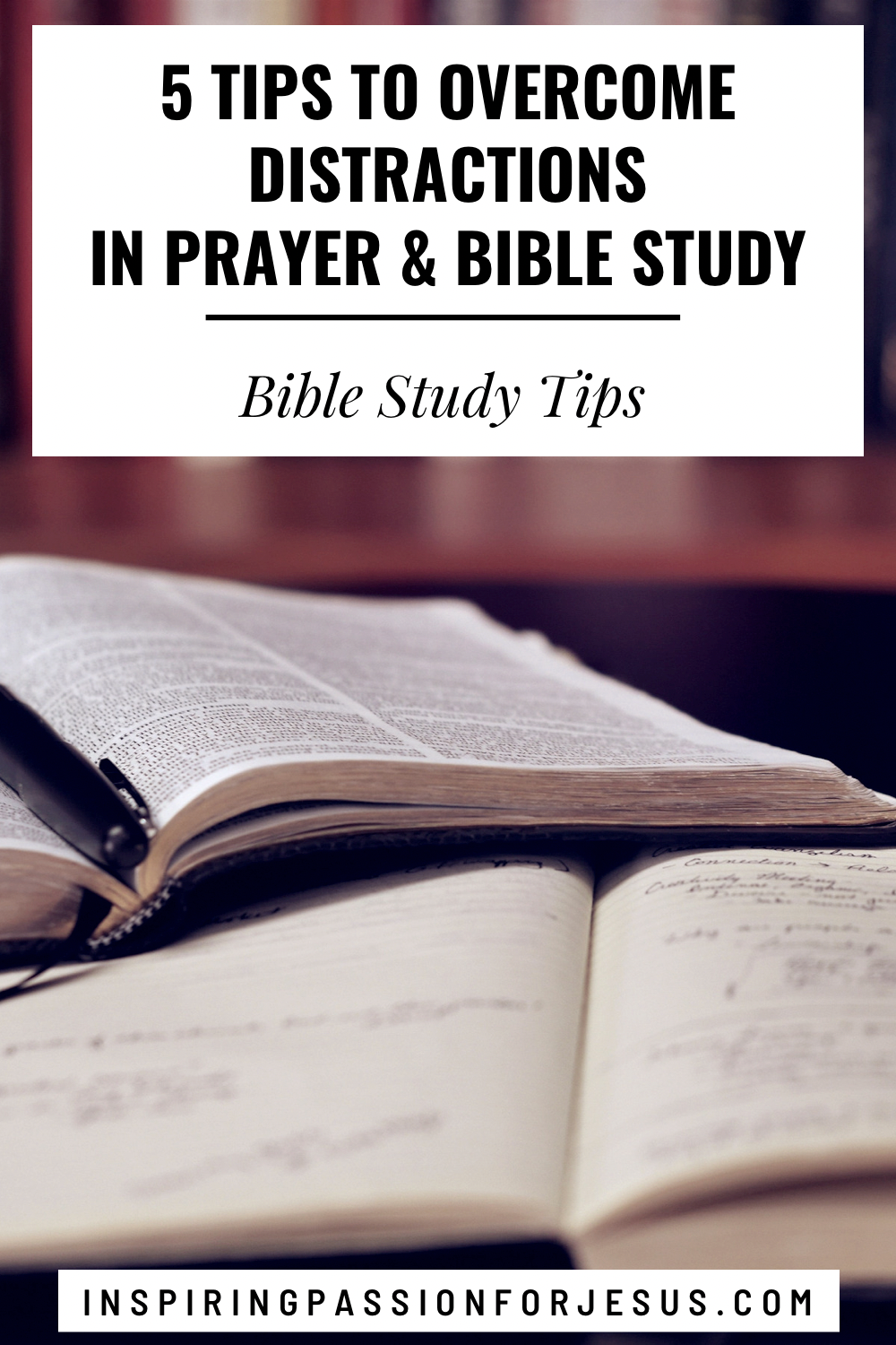 Five Tips to Overcome Distractions in Prayer and Bible Study (title image)